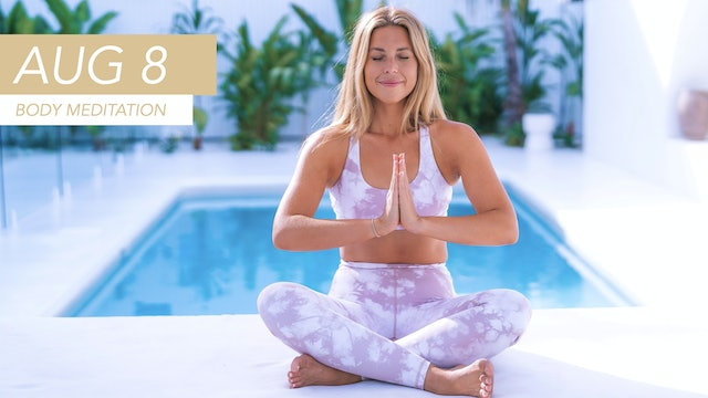 AUG 8 - BODY MEDITATION TO RELIEVE STRESS + TENSION