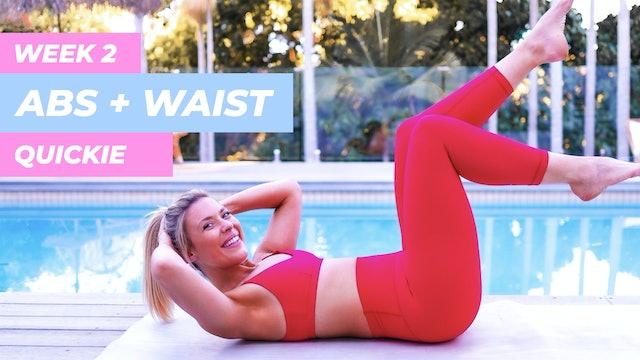 WEEK 2 QUICKIE - FLAT ABS + TIGHT WAIST
