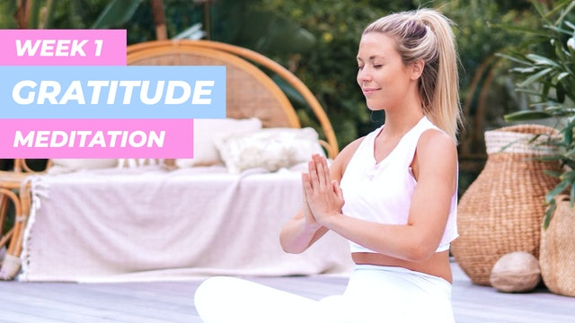 WEEK 1 MEDITATION - GRATITUDE