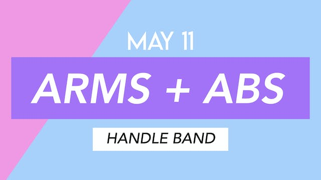 MAY 11 - 30 MIN FULL BODY HANDLE BAND