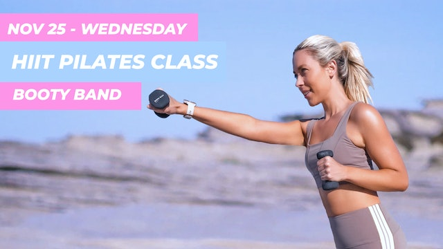 NOV 25 - 35 MIN HIIT PILATES CLASS (BOOTY BAND + ANKLE WEIGHTS OPTIONAL)