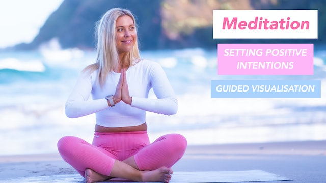 10 MIN MEDIATION FOR SETTING POSITIVE INTENTIONS