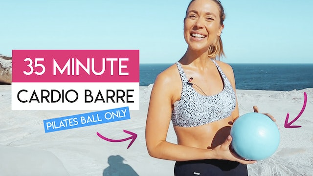 35 MIN ABS + BUTT CARDIO BARRE WITH BALL