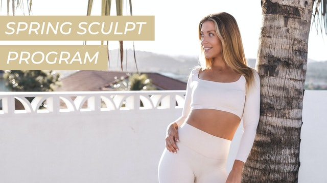 WELCOME TO THE SPRING SCULPT PROGRAM // START HERE