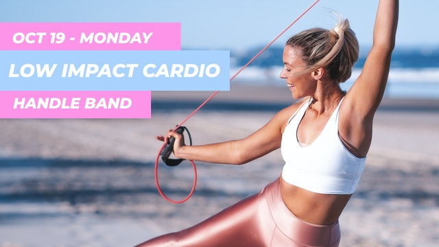 OCT 19 - 30 MIN LOW IMPACT CARDIO WITH THE HANDLE BAND