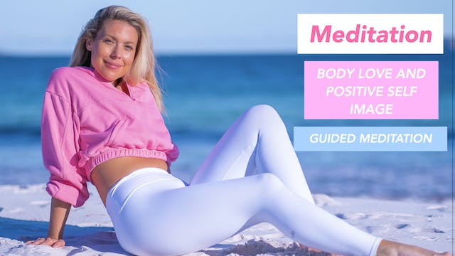10 MIN MEDIATION TO LOVE YOUR BODY AN...