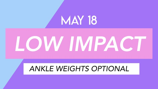 MAY 18 - 35 MIN LOW IMPACT CARDIO (ADVANCED) 💕💕 ANKLE WEIGHTS OPTIONAL