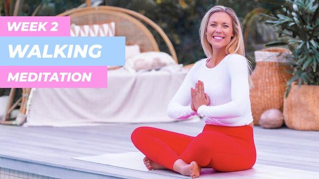 WEEK 2 MEDITATION - WALKING MEDITATION TO MANIFEST + BE THE BEST VERSION OF YOU