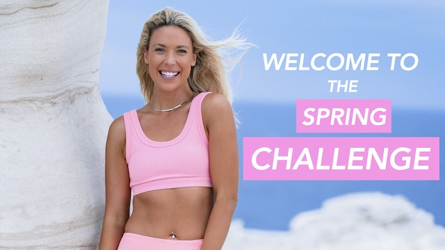 WELCOME TO THE SPRING CHALLENGE