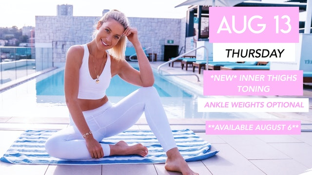 AUG 13 - NEW TONING INNER THIGHS + ABS (AVAILABLE AUGUST 13)