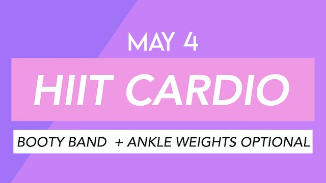 MAY 4 - HIIT CLASS WITH BOOTY BAND AN...