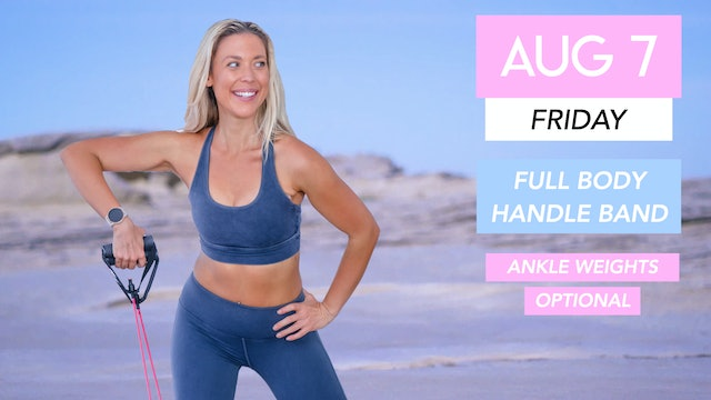 AUG 7 - 30 MIN ABS + ARMS TONING (HANDLE BAND + OPTIONAL ANKLE WEIGHTS)