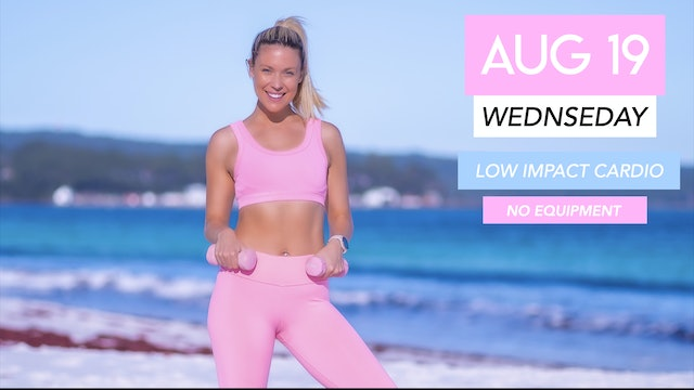AUG 19 - 40 MINUTE LOW IMPACT CARDIO (ANKLE WEIGHTS OPTIONAL)