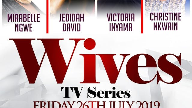Wives Tv Series Ep 1