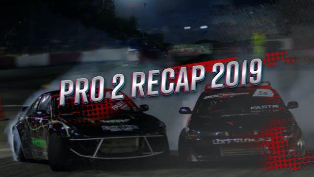 Pro 2 Recap 2019