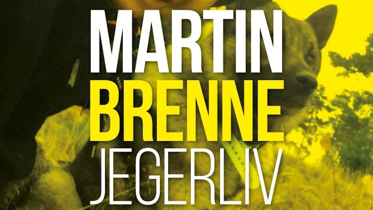 Martin Brennes Jägarliv