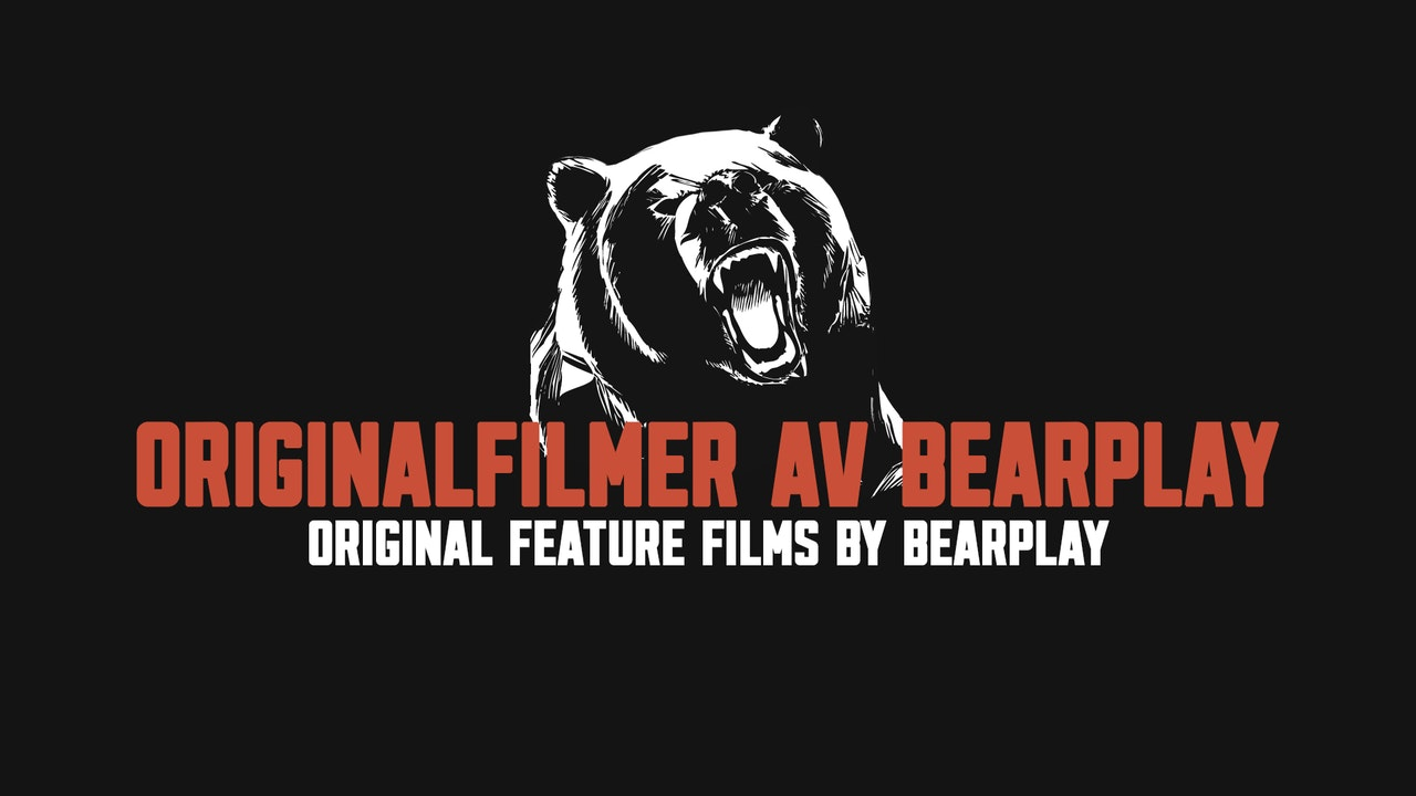 Originalfilmer av Bearplay | Feature films by Bearplay