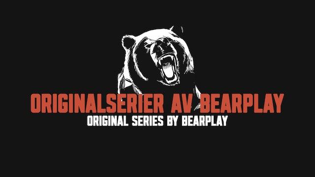 Originalserier av Bearplay | Series by Bearplay