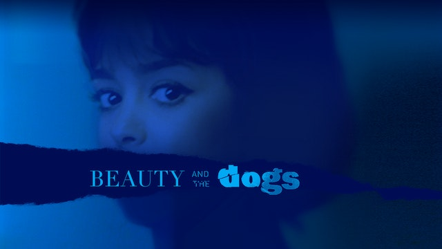 Beauty and the Dogs - a film by Kaouther Ben Hania