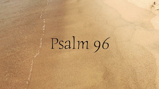 Simply Scripture Series: Psalm 96 (Episode 7)