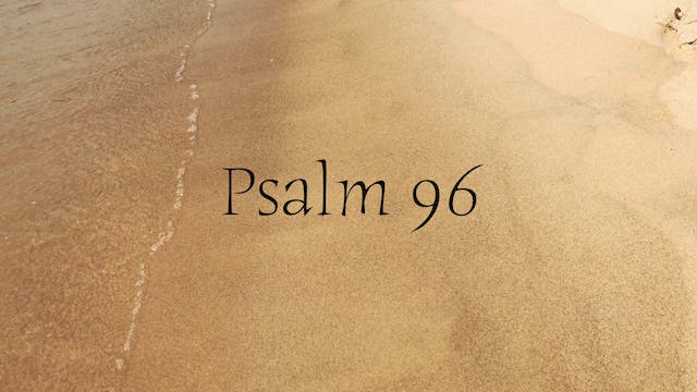 Simply Scripture Series: Psalm 96 (Ep...