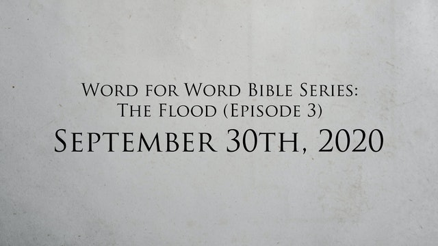 Word for Word Bible Series: The Flood (Episode 3) Release Date