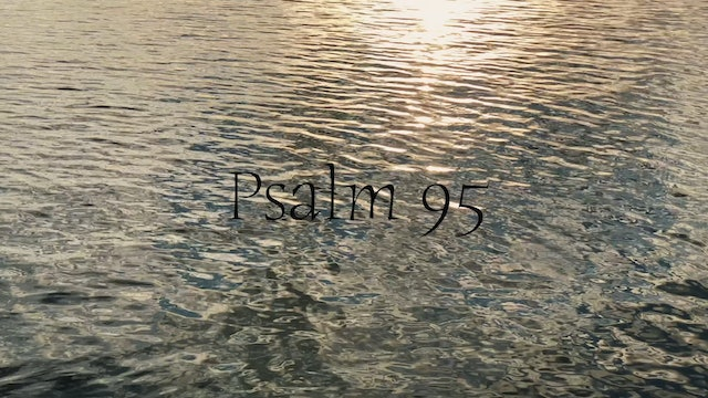 Simply Scripture Series: Psalm 95 (Episode 10)