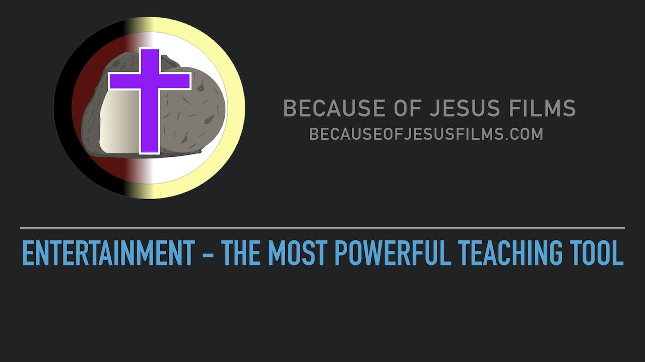 Entertainment - The Most Powerful Teaching Tool