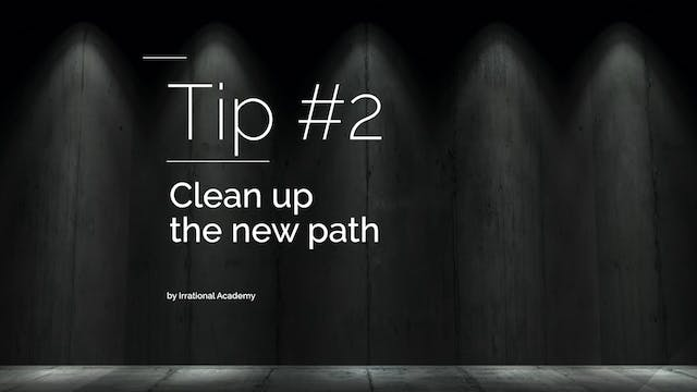 Tip#2 - Clean up the new path