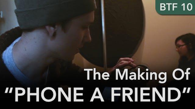 """Behind the Film """"Phone A Friend"""""""