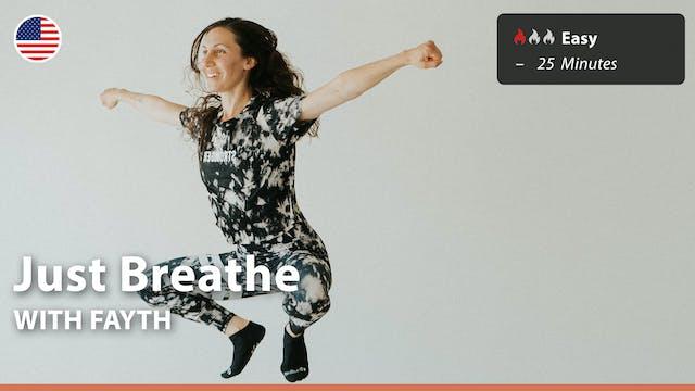Just Breathe | 10/19/21 | Fayth