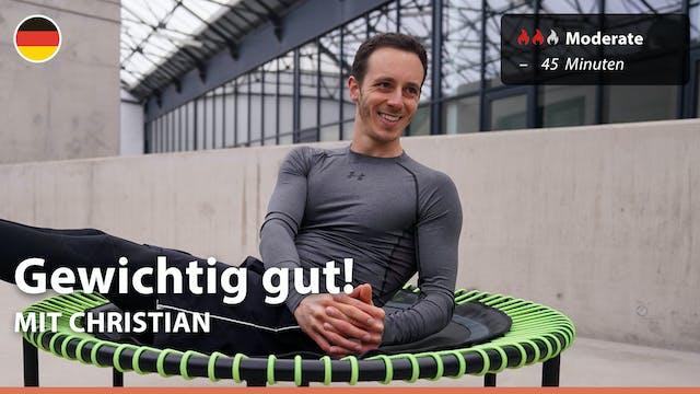 Gewichtig gut! | 3/31/21 | Christian