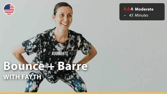 Bounce + Barre | 6/20/21 | Fayth