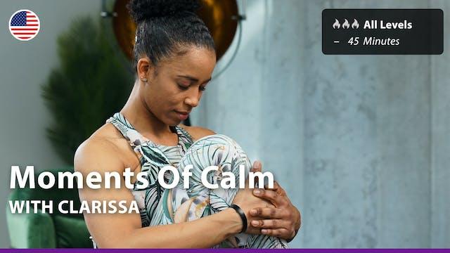 Moments Of Calm | 7/23/21 | Clarissa