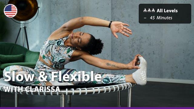 Slow & Flexible  | 7/9/21 | Clarissa