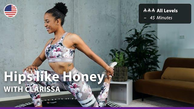Hips like Honey | 7/30/21 | Clarissa
