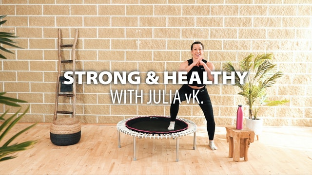 STRONG & HEALTHY with Julia vK.