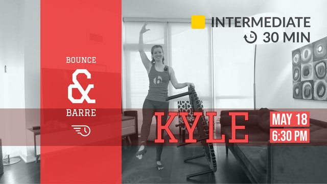 Barre + Bounce Burn | 5/18/20 | Kyle