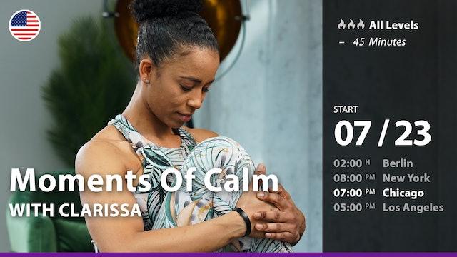 [PREMIERE] Moments Of Calm | 7/23/21 | Clarissa