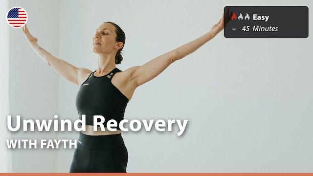 Unwind Recovery | 8/17/21 | Fayth