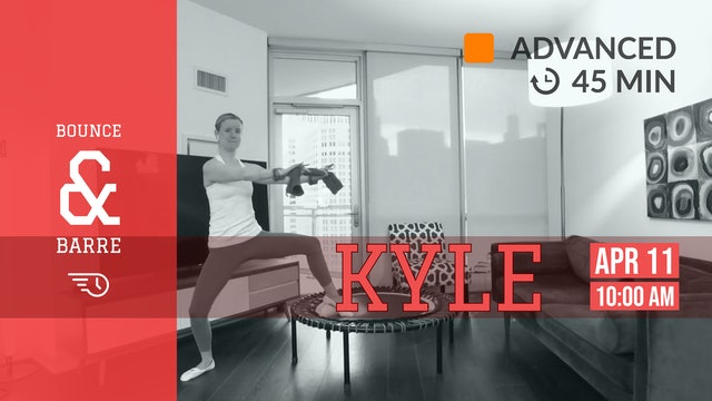 Barre + Bounce Max | 4/11/20 | Kyle