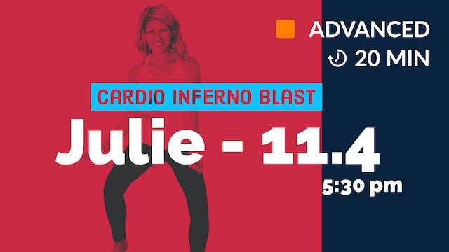 Cardio Inferno Blast! Week FOUR Finale | 11/4/20 | Julie