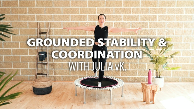 GROUNDED STABILITY & COORDINATION with Julia vK.