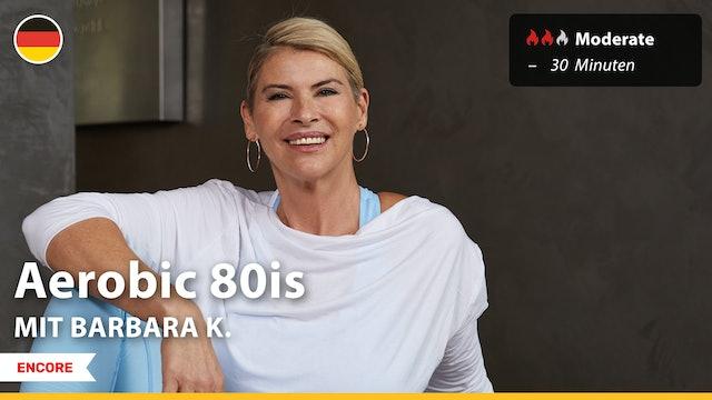 [ENCORE] Aerobic 80is | 9/15/21 | Barbara