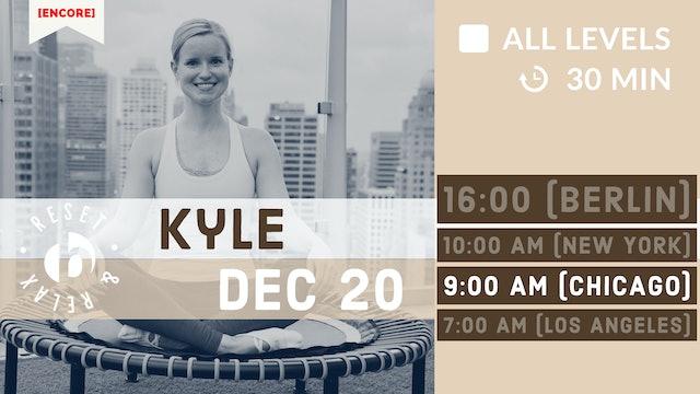 [ENCORE] Relax & Reset: Weekend Warrior   12/20/20   Kyle