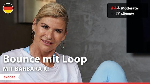 [ENCORE] Bounce mit Loop   10/20/21   Barbara