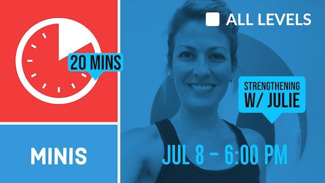 20 Minute Arms & Glutes Focus | 7/8/20 | Julie