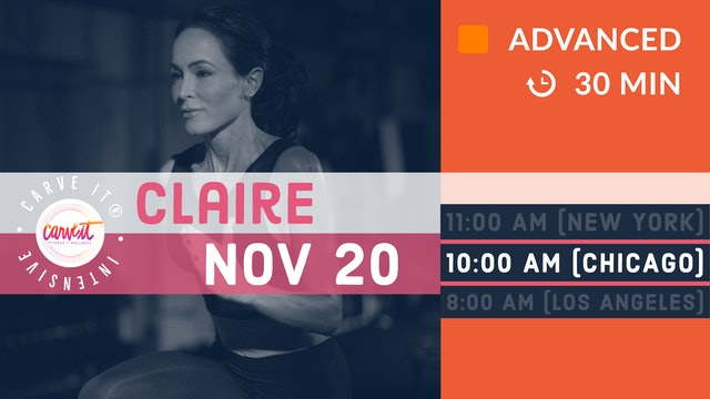 Carve It® | INTENSIVE | 11/20/20 | Claire