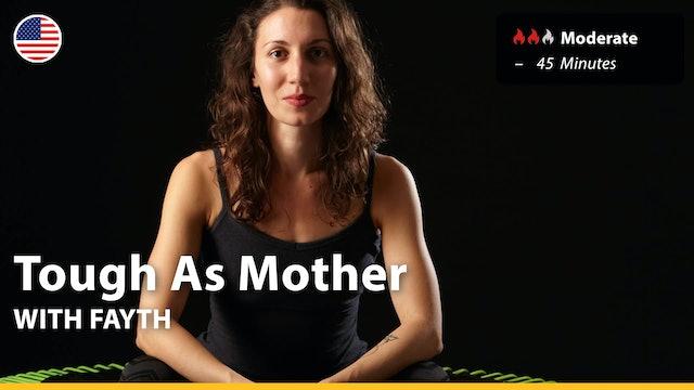 Tough As Mother | 5/9/21 | Fayth