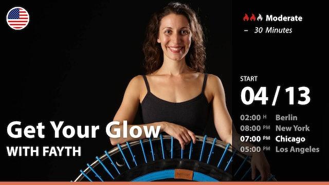 [PREMIERE] Get Your Glow | 4/13/21 | Fayth
